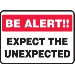 """Accuform MGNF519VP, Plastic Sign """"Be Alert – Expect The Unexpected"""""""