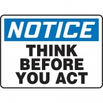 """Accuform MGNF804XP, Accu-Shield Sign """"Notice Think Before You Act"""""""