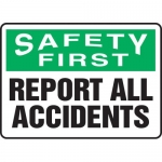 "Accuform MGNF908VA, Aluminum Sign ""Safety First Report All Accidents"""