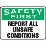 """Accuform MGNF911XT, Sign """"Safety First Report All Unsafe Conditions"""""""