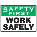 """Accuform MGNF915XT, Dura-Plastic Sign """"Safety First Work Safely"""""""