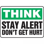 "Accuform MGNF918VP, Plastic Sign ""Think Stay Alert Don't Get Hurt"""