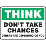 """Accuform MGNF924XP, Sign """"Don't Take Chances Others are Depending…"""""""