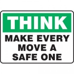 """Accuform MGNF925XP, Sign """"Think Make Every Move a Safe One"""""""