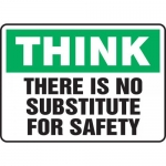 "Accuform MGNF927VA, Sign ""Think There is No Substitute for Safety"""