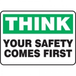 """Accuform MGNF949XT, Sign """"Think – Your Safety Comes First"""""""