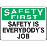 "Accuform MGNF951VS, Sign ""Safety First – Safety is Everybody's Job"""