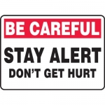 "Accuform MGNF963VP, Sign ""Be Careful – Stay Alert Don't Get Hurt"""