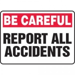 "Accuform MGNF969VA, Aluminum Sign ""Be Careful – Report All Accidents"""