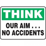 "Accuform MGNF989VA, Aluminum Sign ""Think – Our Aim… No Accidents"""