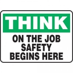 """Accuform MGNF996XT, Sign """"Think on The Job – Safety Begins Here"""""""