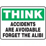 """Accuform MGSH900XT, Sign """"Accidents are Avoidable Forget the Alibi"""""""