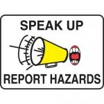 "Accuform MGSH905XF, Dura-Fiberglass Sign ""Speak Up Report Hazards"""