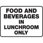 """Accuform MHSK519XF, Sign """"Food and Beverages in Lunchroom Only"""""""