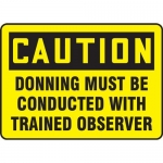 """Accuform MPPA689XF, Sign """"Donning Must Be Conducted with Trained…"""""""