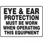 """Accuform MPPE509XP, Sign """"Eye & Ear Protection Must Be Worn When…"""""""