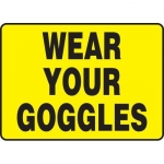 """Accuform MPPE525XL, 10″ x 14″ Aluma-Lite Sign: """"Wear Your Goggles"""""""