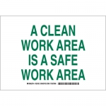 Brady 128195, A Clean Work Area Is A Safe Work Area Sign