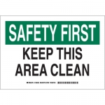 Brady 128434, Safety First Keep This Area Clean Sign