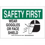 Brady 128956, First Wear Goggles Or Face Shield Sign