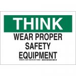 Brady 128974, Think Wear Proper Safety Equipment Sign