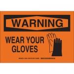 Brady 129016, 10″ x 14″ Polystyrene Warning Wear Your Gloves Sign