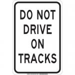 Brady 129451, 18″ x 12″ Polystyrene Do Not Drive On Tracks Sign