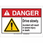 Brady 143878, Danger Drive Slowly. Accident Will… Sign