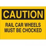 Brady 25801, Caution Rail Car Wheels Must Be Chocked Sign