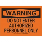 Brady 26453, 10″ x 14″ Polystyrene Do Not Enter Authorized Sign