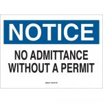 Brady 84144, 10″x14″ B-302 Notice No Admittance with Out A Permit Sign