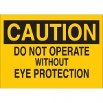 Brady 84976, Do Not Operate with Out Eye Protection Sign