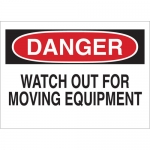 Brady 75928, 14″x20″ B-120 Danger Watch Out for Moving Equipment Sign