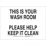 Brady 57084, Your Washroom Please Help Keep It Clean Sign