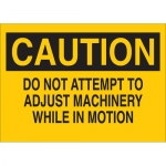 Brady 69090, Do Not Attempt To Adjust Machinery… Sign