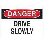 Brady 25806, 10″ x 14″ Polystyrene Danger Drive Slowly Sign