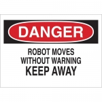 Brady 69475, Robot Moves with Out Warning Keep Away Sign