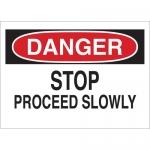 Brady 69510, Danger Stop Proceed Slowly Sign