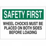 Brady 23078, 10″x14″ Safety First Wheel Chocks Must Be Placed… Sign