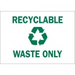 Brady 25936, 10″ x 14″ Polystyrene Recyclable Waste Only Sign