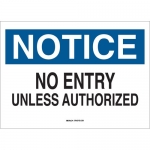Brady 84150, Notice No Entry Unless Authorized Sign