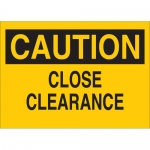 Brady 25795, 10″ x 14″ Polystyrene Caution Close Clearance Sign