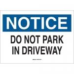 Brady 25826, 10″ x 14″ Polystyrene Notice Do Not Park in Driveway Sign