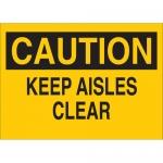 Brady 43375, 10″ x 14″ Aluminum Caution Keep Aisles Clear Sign