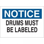 Brady 25735, 10″ x 14″ Polystyrene Notice Drums Must Be Labeled Sign