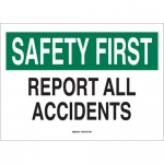 Brady 35480, Safety First Report All Accidents Sign