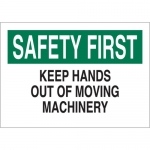 Brady 23074, First Keep Hands Out of Moving Machinery Sign