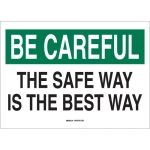 Brady 72936, Be Careful the Safe Way Is the Best Way Sign