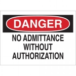 Brady 95392, No Admittance with Out Authorization Sign
