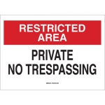 Brady 95477, 10″x14″ B-401 Restricted Area Private No Trespassing Sign
